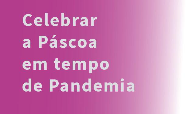 Celebrar a páscoa em tempo de pandemia